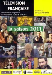 Télévision française La saison 2011: Une analyse des programmes du 1er septembre 2009 au 31 août 2010
