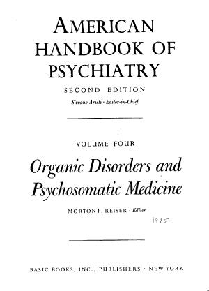 American Handbook of Psychiatry  Organic disorders and psychosomatic medicine