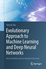 Evolutionary Approach to Machine Learning and Deep Neural Networks PDF