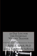 30 Day Log for the Everyday Weight Trainer