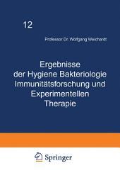 Ergebnisse der Hygiene Bakteriologie Immunitätsforschung und Experimentellen Therapie: Fortsetzung des Jahresberichts Über die Ergebnisse der Immunitätsforschung