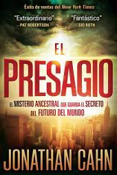 El Presagio: El misterio ancestral que guarda el secreto del futuro del mundo