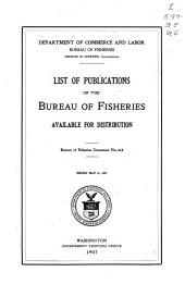 List of Publications of the Bureau of Fisheries Available for Distribution ...