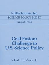 Cold Fusion: Challenge to U.S. Science Policy