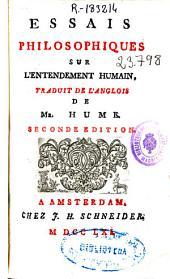 Essais philosophiques sur l'entendement humain: traduit de l'anglois de Mr. Hume