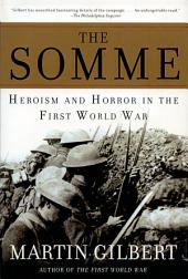 The Somme: Herosim and Horror in the First World War