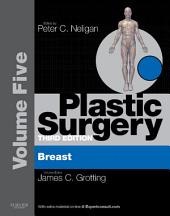 Plastic Surgery: Volume 5: Breast, Edition 3