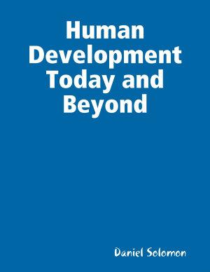 Human Development Today and Beyond PDF
