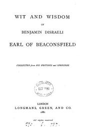 Wit and wisdom of Benjamin Disraeli, collected from his writings and speeches