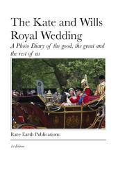 The Kate and Wills Royal Wedding