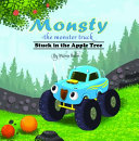 Monsty the Monster Truck Stuck In the Apple Tree PDF