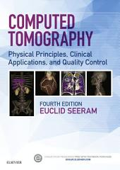 Computed Tomography - E-Book: Physical Principles, Clinical Applications, and Quality Control, Edition 4