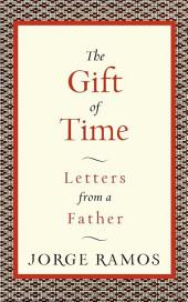 The Gift of Time: Letters from a Father