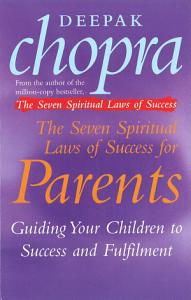 The Seven Spiritual Laws Of Success For Parents Book