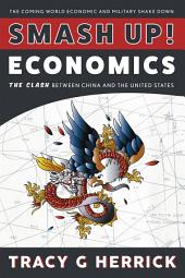 SMASH UP! ECONOMICS: The Clash Between China and the United States