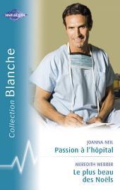 Passion à l'hôpital - Le plus beau des Noëls (Harlequin Blanche)