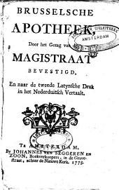 Brusselsche apotheek, door het gezag van de magistraat bevestigd, en naar de 2e Lat. dr. in het Nederduitsch vertaalt: Volume 1