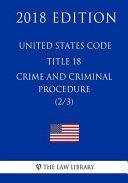 United States Code   Title 18   Crimes and Criminal Procedure  2 3   2018 Edition  PDF