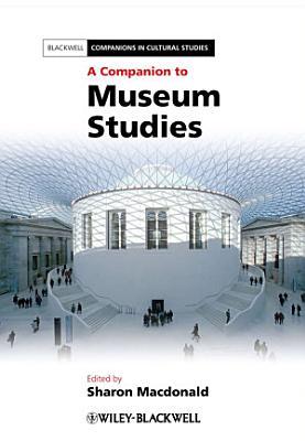 A Companion to Museum Studies PDF