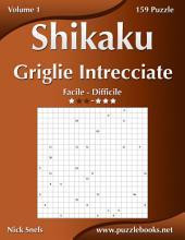 Shikaku Griglie Intrecciate - Da Facile a Difficile - Volume 1 - 156 Puzzle