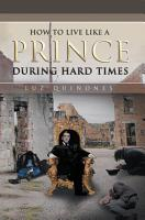 How to Live Like a Prince During Hard Times PDF
