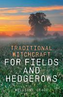 Traditional Witchcraft for Fields and Hedgerows PDF