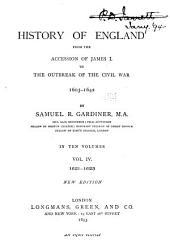 History of England from the Accession of James I. to the Outbreak of the Civil War, 1603-1642: Volume 4