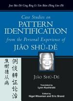 Case Studies on Pattern Identification from the Personal Experience of Jiao Shu-De