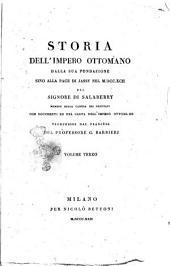 Storia dell'Impero ottomano dalla sua fondazione sino alla pace di Jassy nel 1792. del signore di Salaberry membro della camera dei deputati con documenti ed una carta dell'Impero ottomano traduzione dal francese del professore G. Barbieri. Volume primo [-terzo]: Volume 3