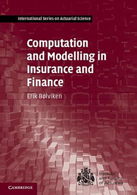 Computation and Modelling in Insurance and Finance PDF