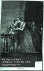 The Plays of William Shakspeare: Romeo and Juliet