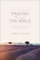 The One Year Praying through the Bible: 365 Devotions