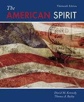 The American Spirit: United States History as Seen by Contemporaries: Edition 13