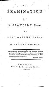 An Examination of Dr Crawford's theory of Heat and Combustion