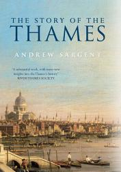 The Story Of The Thames Book PDF