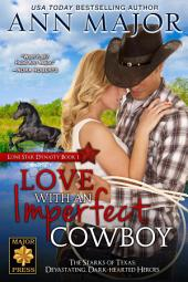 Love with an Imperfect Cowboy: Lone Star Dynasty, #1