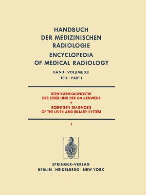 R  ntgendiagnostik der Leber und der Gallenwege Teil 1   Roentgen Diagnosis of the Liver and Biliary System