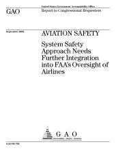 Aviation safety system safety approach needs further integration into FAA's oversight of airlines : report to congressional requesters.