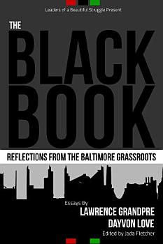 The Black Book  Reflections From the Baltimore Grassroots PDF