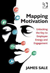 Mapping Motivation: Unlocking the Key to Employee Energy and Engagement