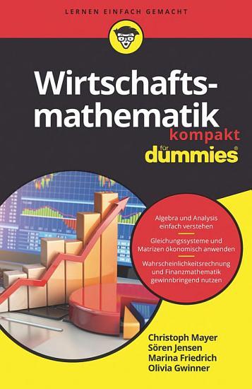 Wirtschaftsmathematik kompakt f  r Dummies PDF