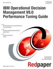 IBM Operational Decision Management V8.0 Performance Tuning Guide
