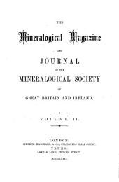 The Mineralogical Magazine and Journal of the Mineralogical Society: Volume 2