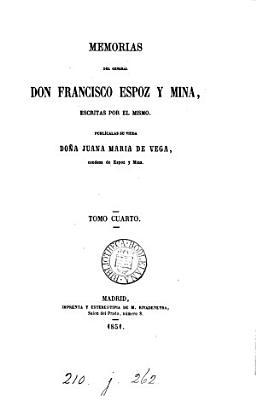 Memorias Del General Don Francisco Espoz Y Mina
