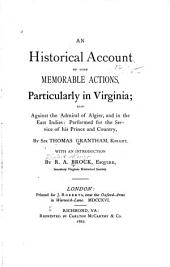 An Historical Account of Some Memorable Actions, Particularly in Virginia: Also Against the Admiral of Algier, and in the East Indies
