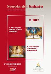 Scuola del Sabato II semestre 2017 : Guida allo studio personale della Bibbia e alla condivisione in gruppo
