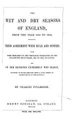 The Wet and Dry Seasons of England from the Year 1846 to 1860 Inclusive; Their Agreement with Rule and System, Etc