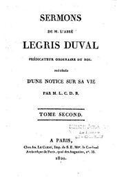 Sermons de M. l'abbé Legris-Duval,... précédés d'une notice sur sa vie