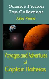 Voyages and Adventures of Captain Hatteras: Science Fiction Stories