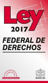 LEY FEDERAL DE DERECHOS 2017